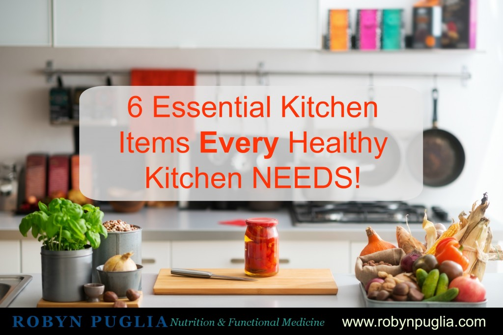 6 Essential Items Every Healthy Kitchen Needs