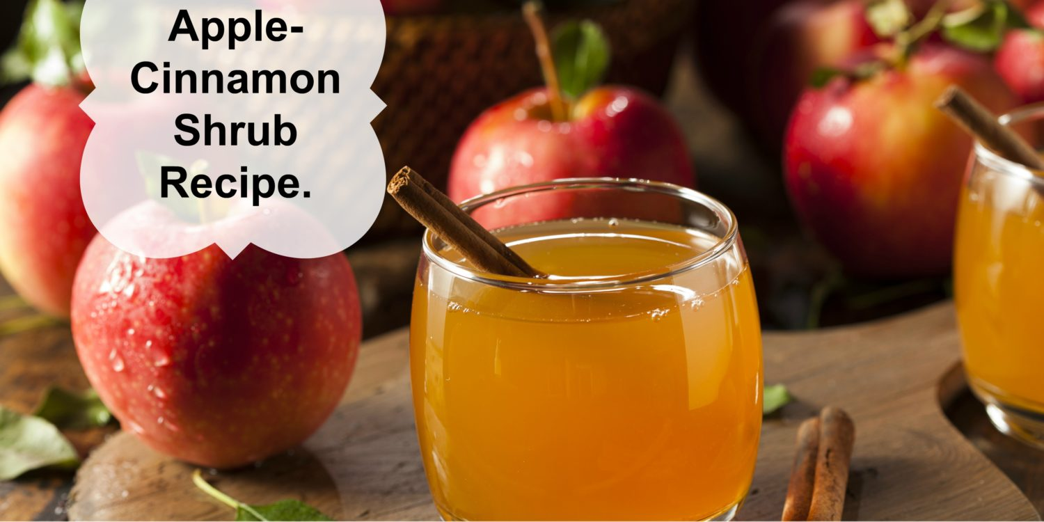 Apple Cinnamon Shrub Recipe
