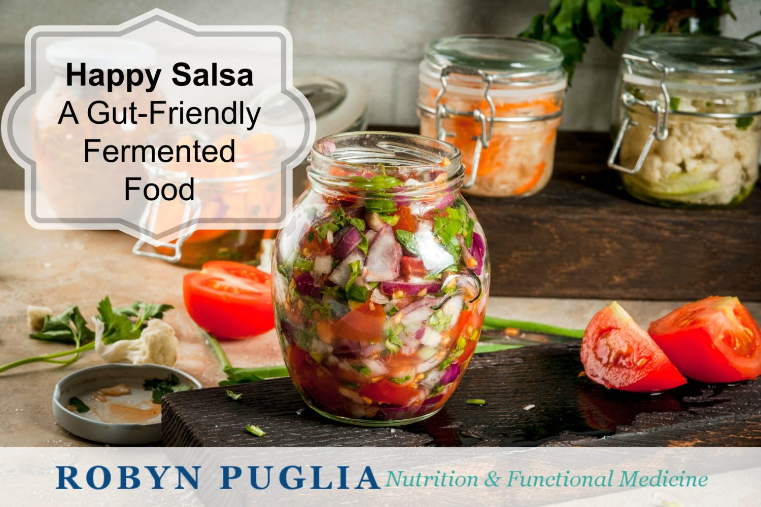 Happy Salsa. A gut-friendly fermented food