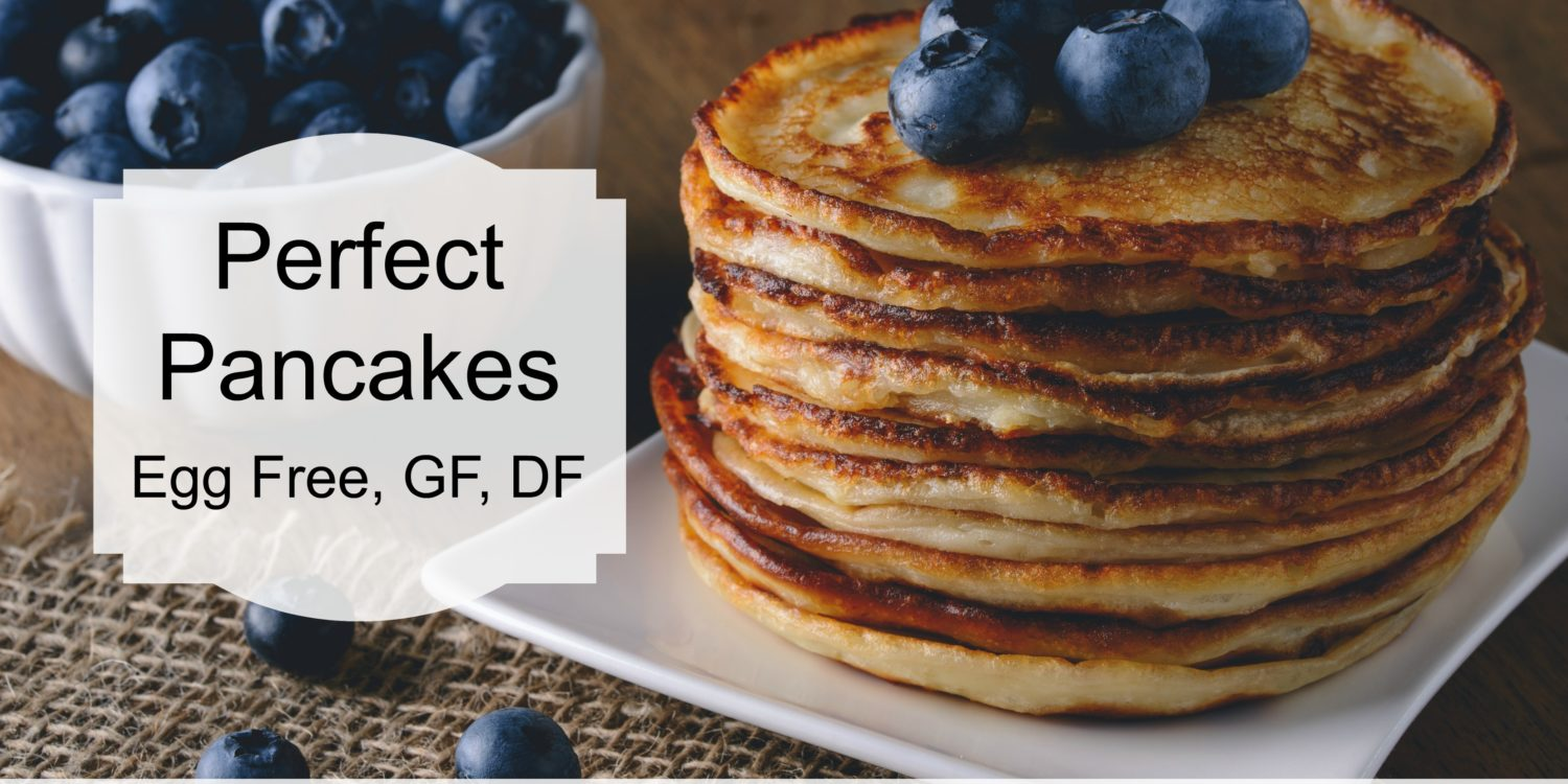 Perfect Pancakes. GF DF Egg Free.