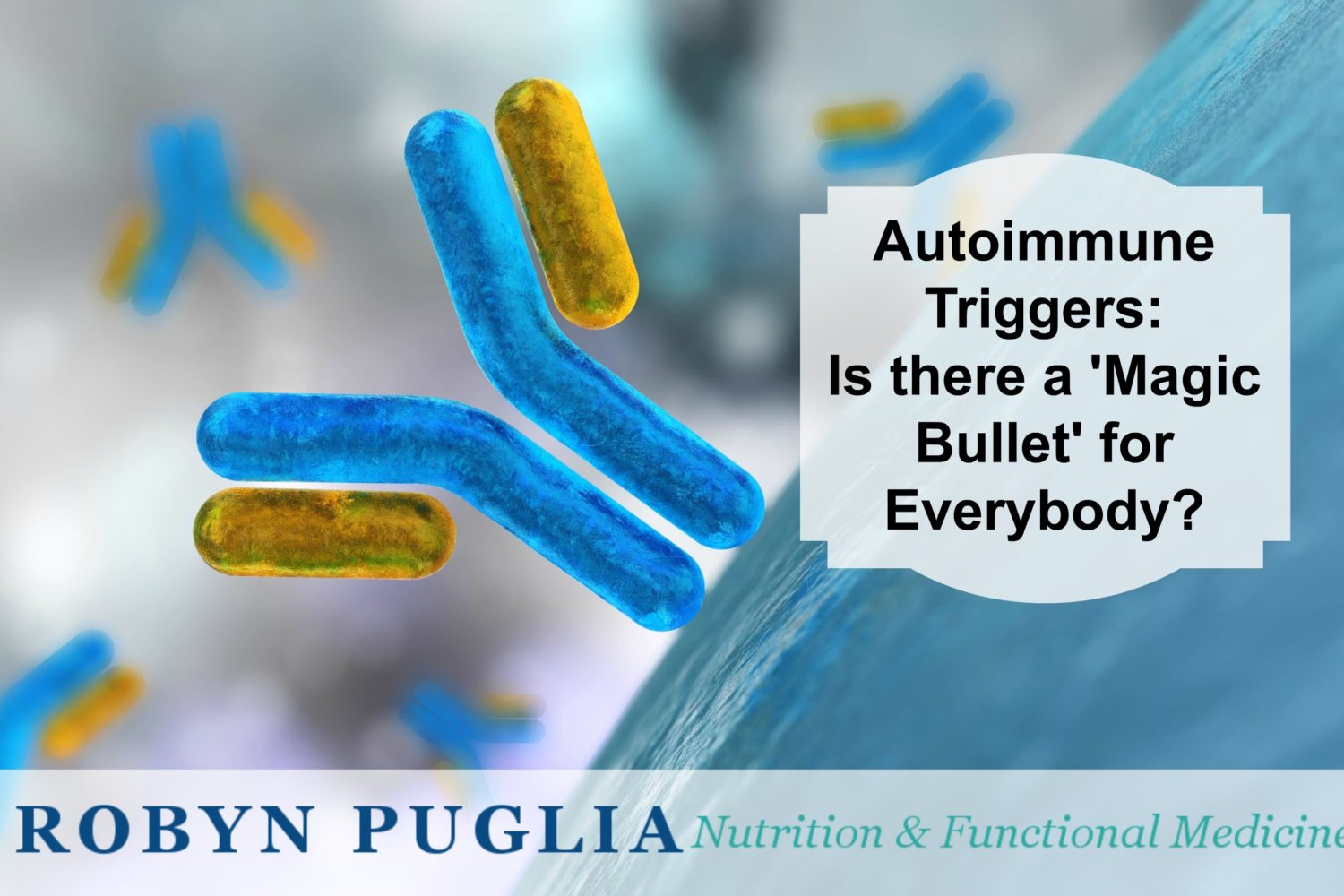 Autoimmune Triggers: Is There a Magic Bullet for Everybody?
