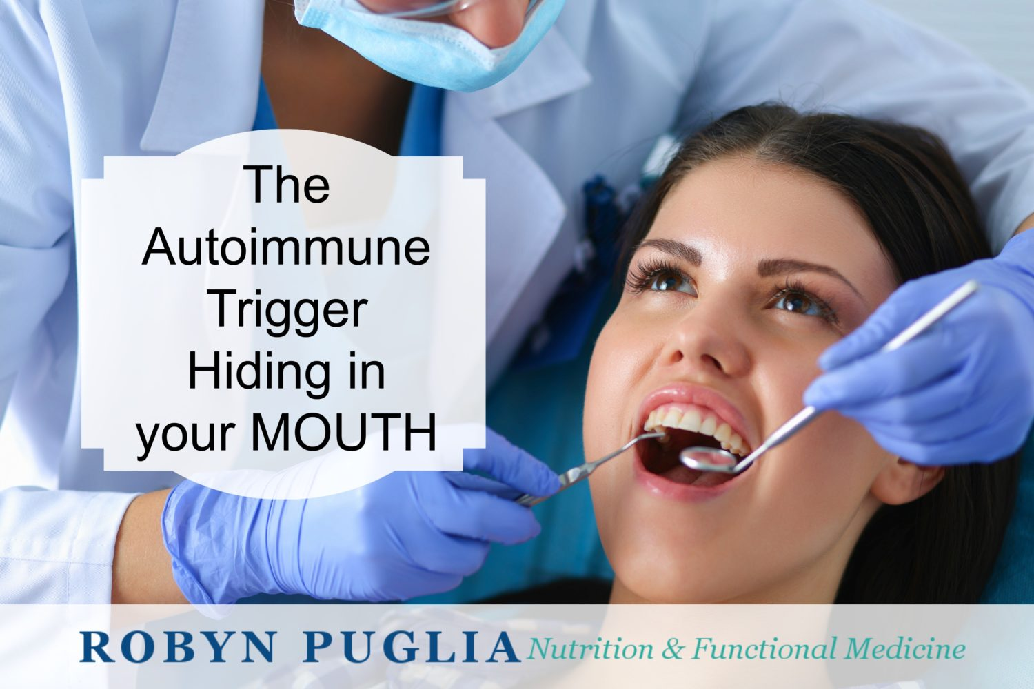 A Surprising Autoimmune Trigger Hiding In Your Mouth