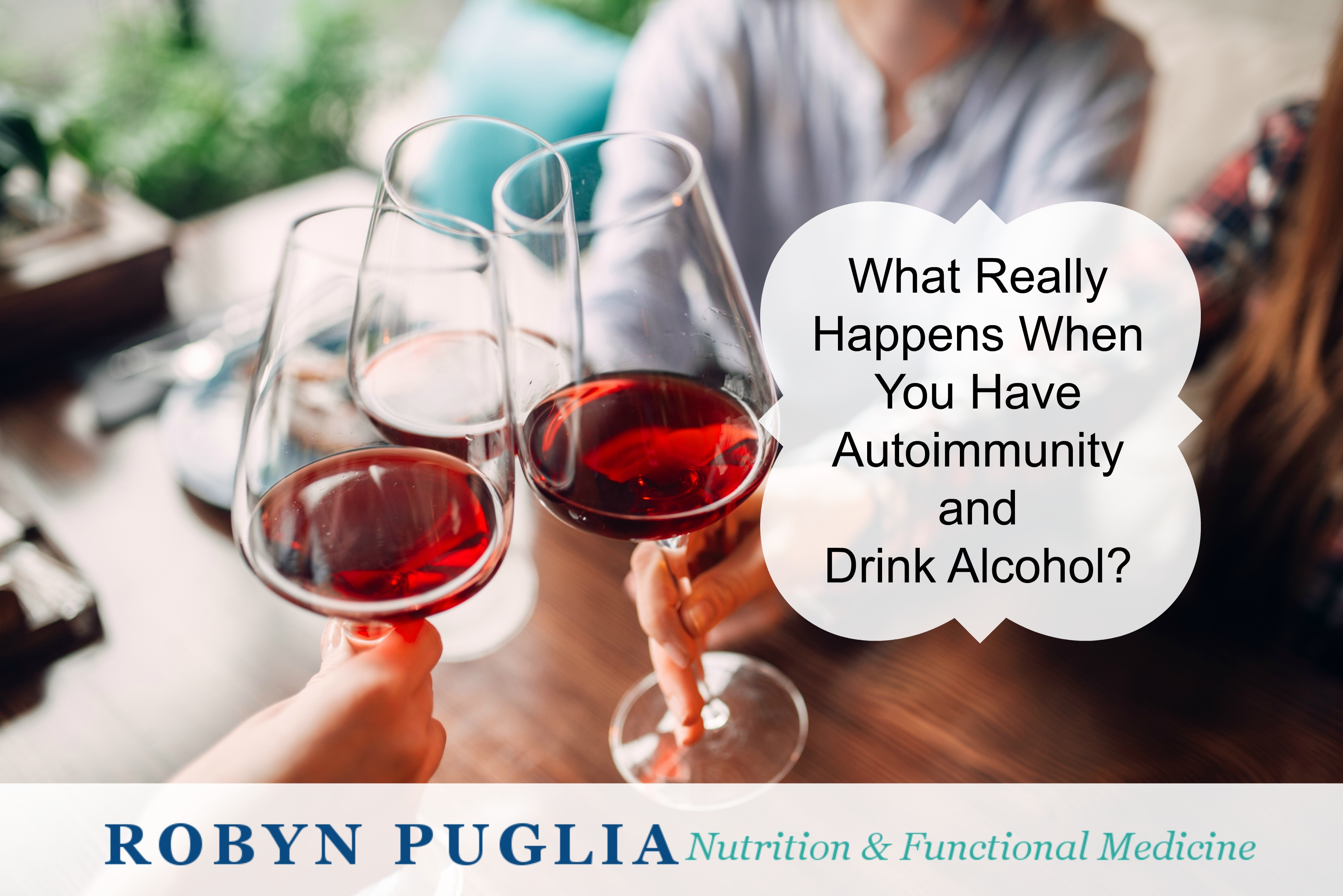 What Really Happens When You Have Autoimmunity and Drink
