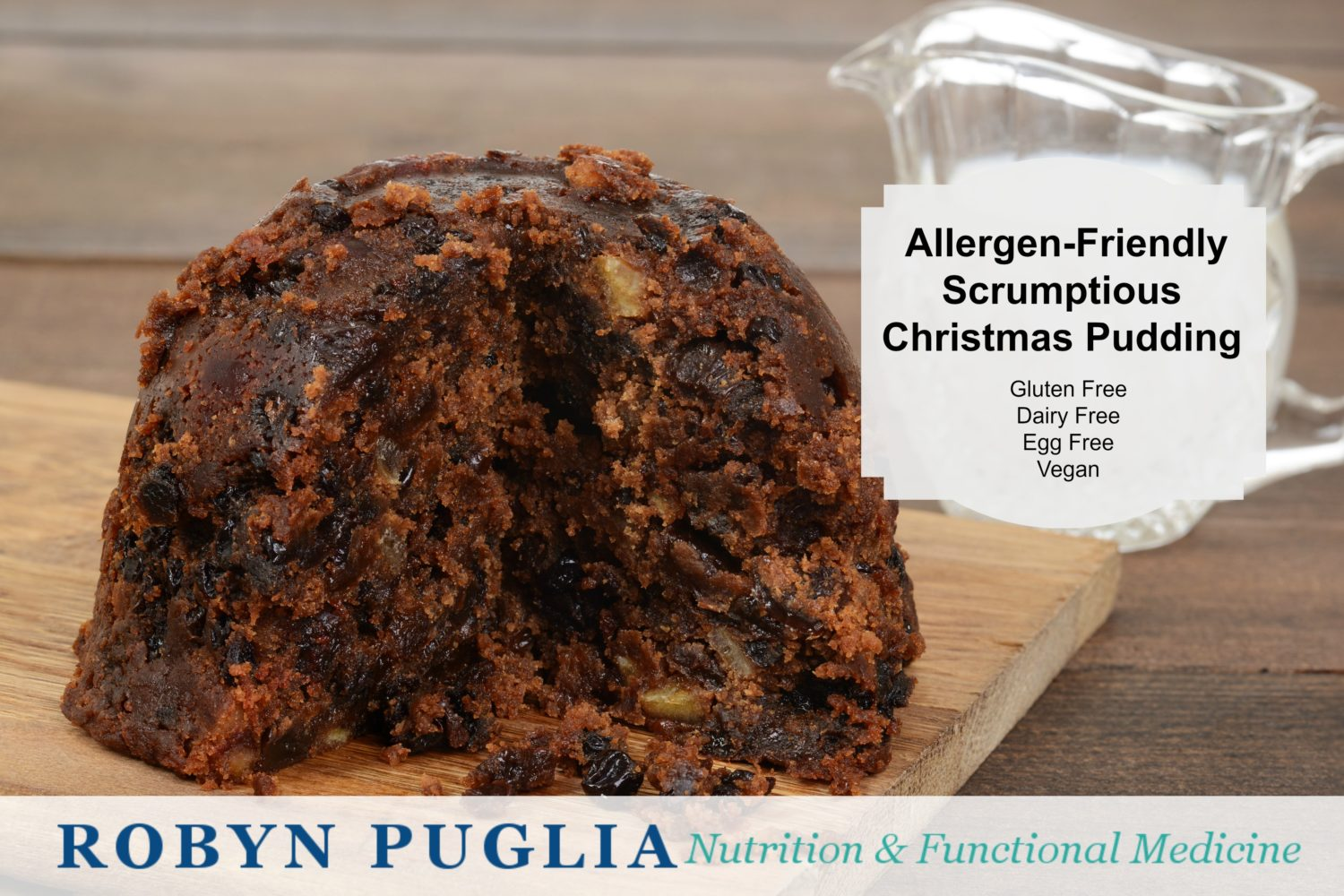Allergen Friendly Scrumptious Healthy Christmas Pudding