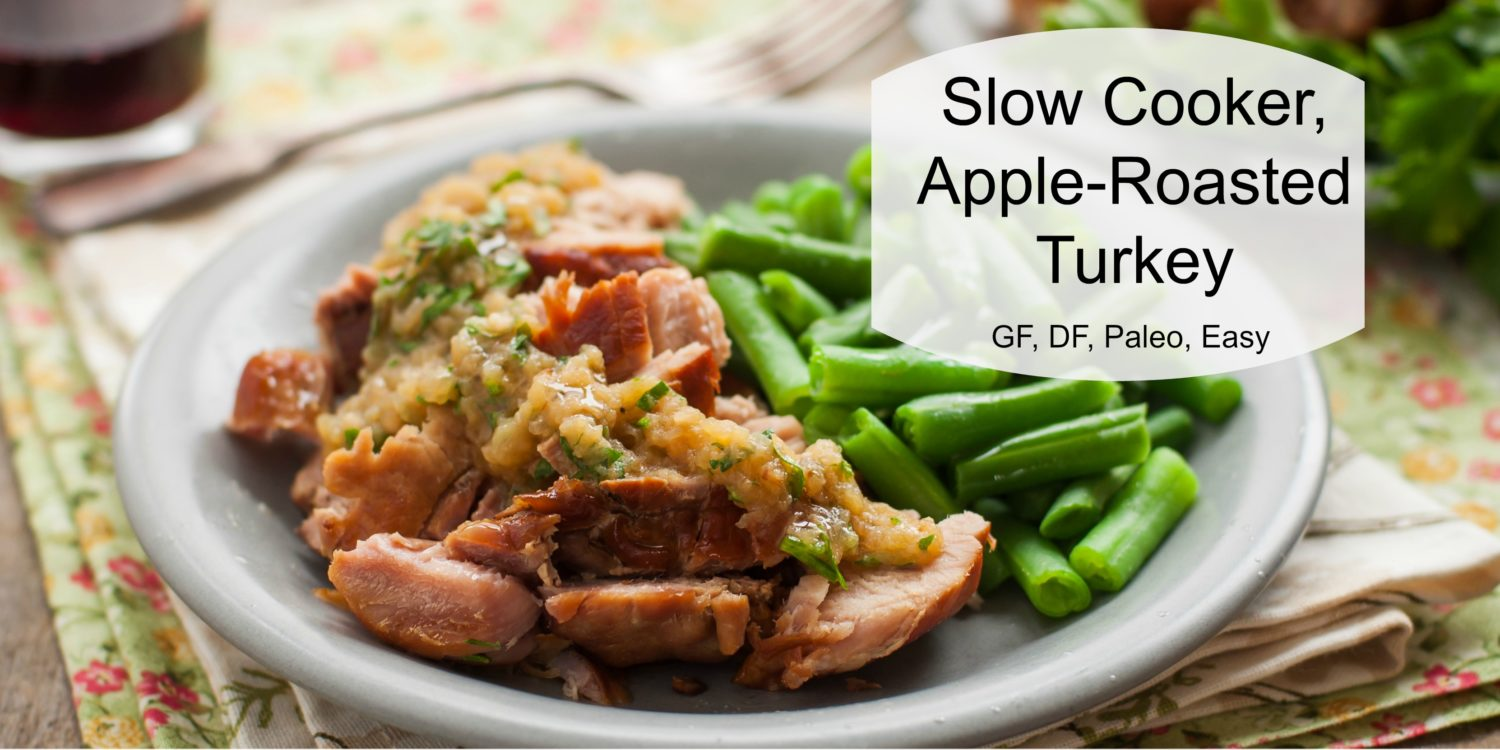Slow Cooker, Apple Roasted Turkey.