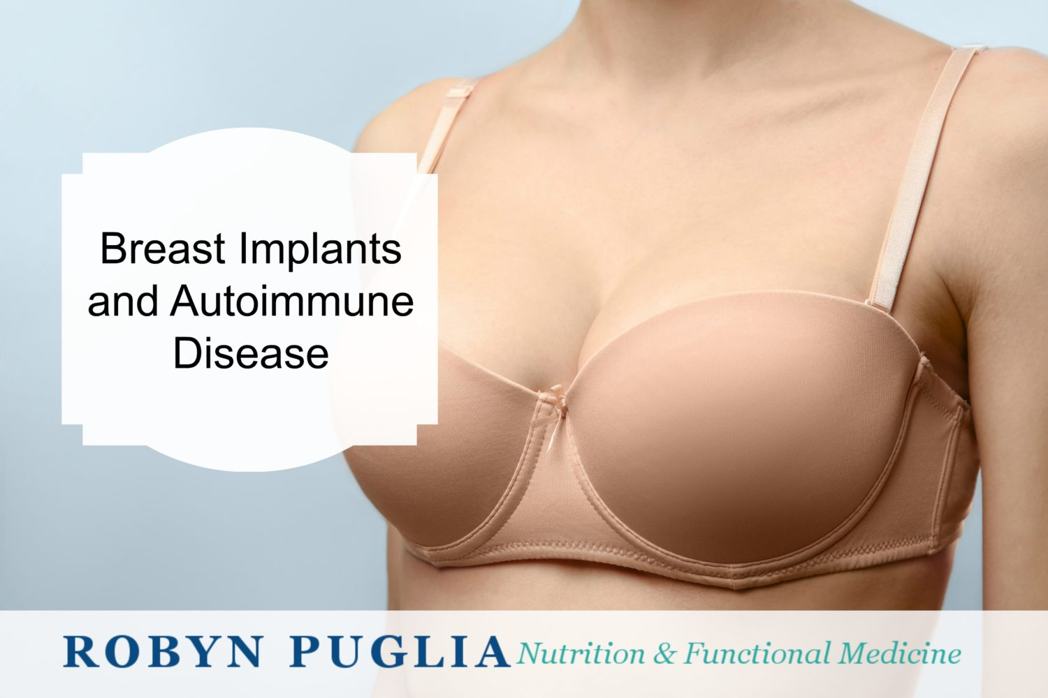 Breast Implants and Autoimmune Disease