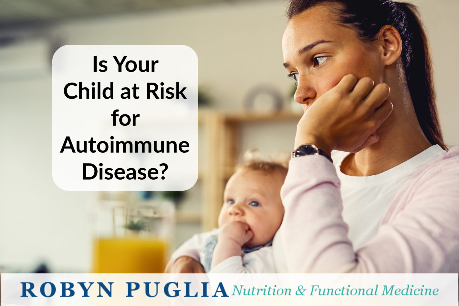Is your child at risk for autoimmune disease?