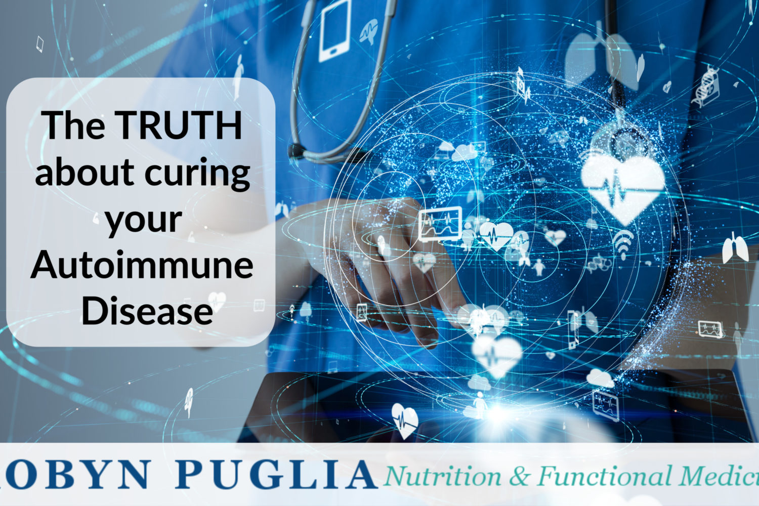 The truth about curing your autoimmune disease